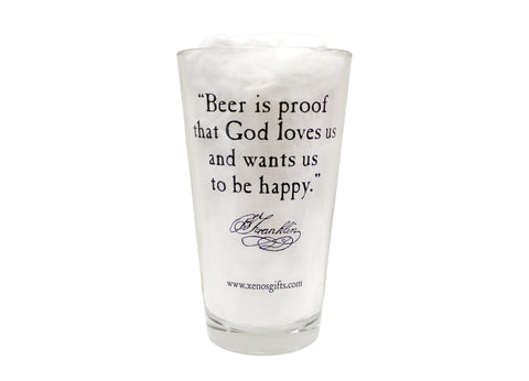 "Ben Franklin ""Beer is proof..."" Pint Glass  (#A)"