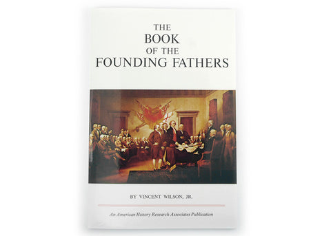 The Book of the Founding Fathers by Vincent Wilson, JR.