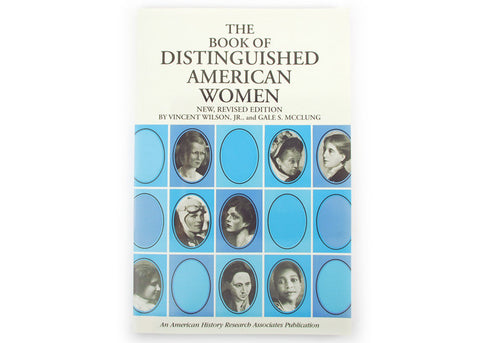 The Book of Distinguished American Women by Vincent Wilson, JR., and Gale S. McClung