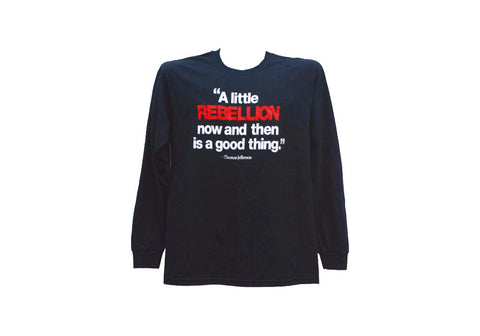 "Thomas Jefferson ""A Little Rebellion is a Good Thing"" Long Sleeve Shirt (3 colors)"