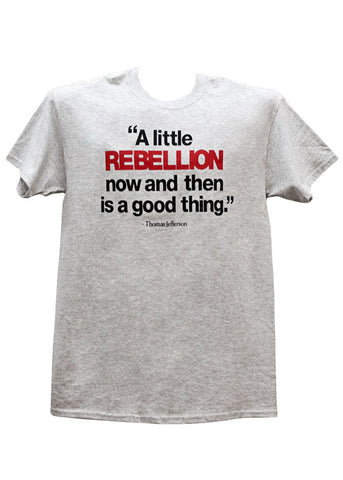 A Little Rebellion is a Good Thing Men's T-Shirt ( 3 Colors)