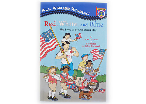 Red, White, and Blue The Story of the American Flag by John Herman