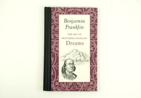 The Art of Procuring Pleasant Dreams by Benjamin Franklin