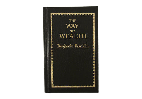 Way to Wealth by Benjamin Franklin