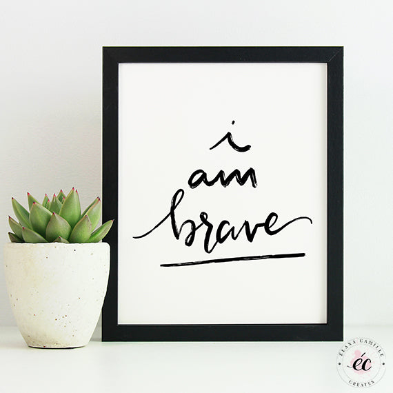 I Am Brave Digital Print