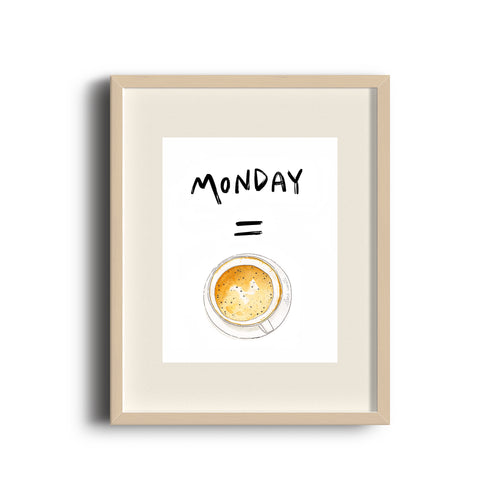 Monday = Coffee Latte Art Print