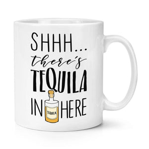 Shhh... There's Tequila In Here Mug