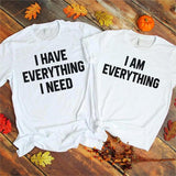 I Have Everything I Need/I Am Everything Couples Tee - Straight Up Fun