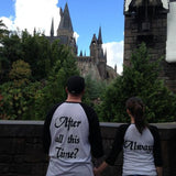 After all this time/ Always Matching Couples Tee
