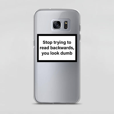 Coque Samsung Stop trying to read backwards you look dumb