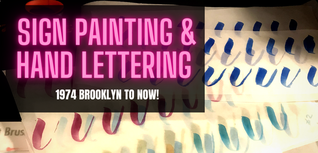 Sign Painting & Hand Lettering - 1974 Brooklyn to Now!
