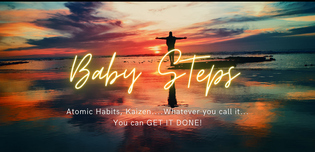 Baby Steps - Small steps for Huge Results!