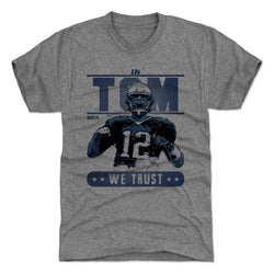 500 Level Tom Brady In Tom We Trust Tri Gray Tee