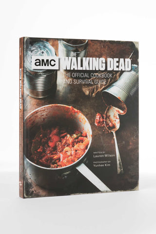 AMC The Walking Dead - The Official Cookbook and Survival Guide