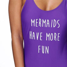 Mermaids Have More Fun Swimsuit