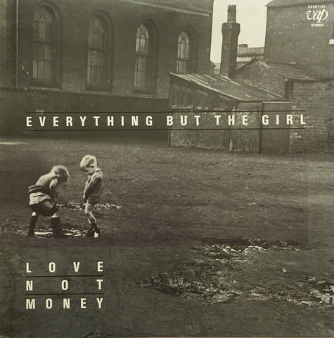 Everything But The Girl / Love Not Money