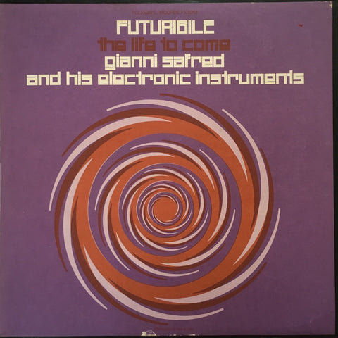 Gianni Safred & His Electronic Instruments / Futuribile - The Life To Come