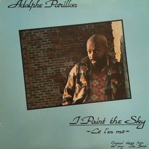 Adolphe Parillon / I Paint The Sky - Ce L'En Mo -