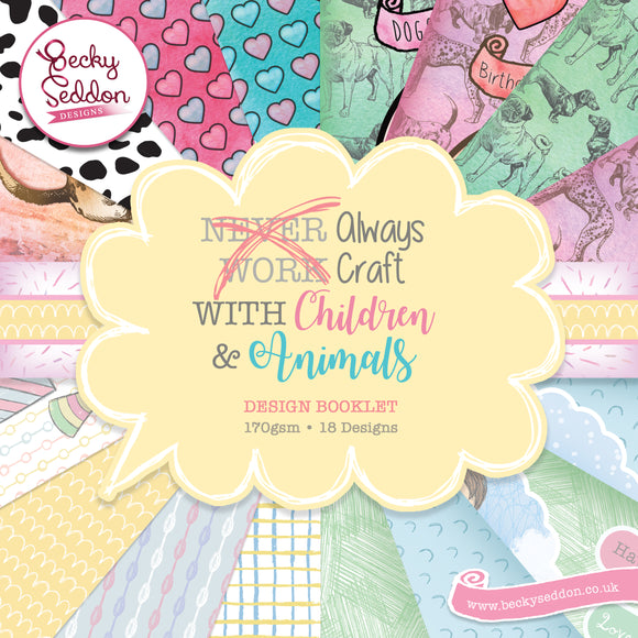 Becky Seddon Designs 'Always Craft with Children and Animals' Design Booklet - DaliART