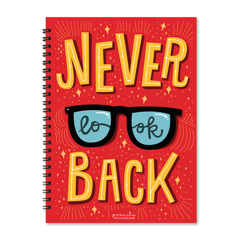 NEVER LOOK BACK NOTEBOOK