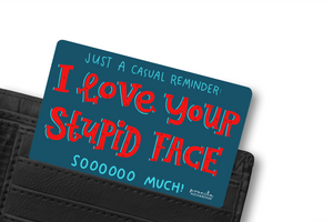 STUPID FACE WALLET CARD