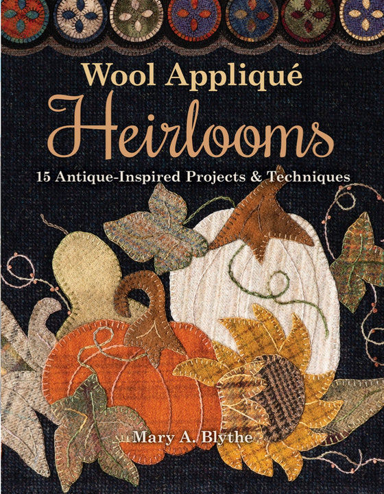 Wool Appliqué Heirlooms