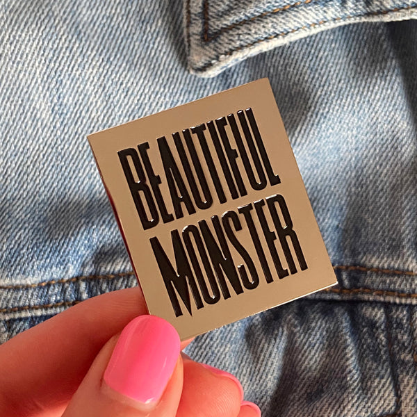 Beautiful Monster Enamel Pin