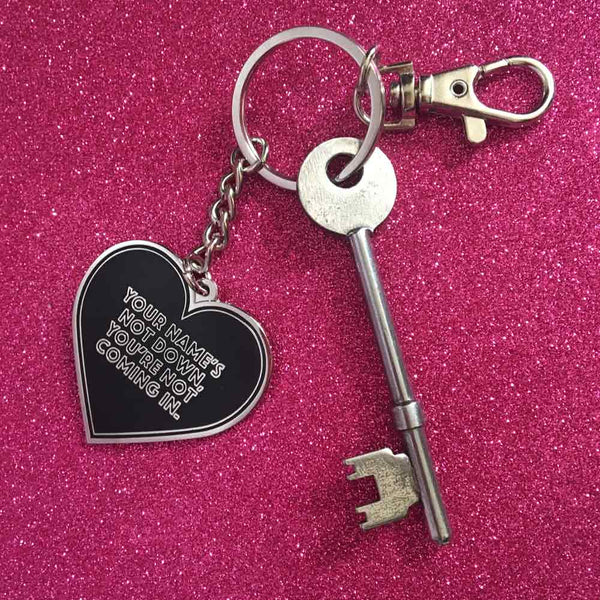 Heart Keyring 'Your Name's Not Down, You're Not Coming In'