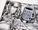 Death Before Decaf Lapel Pin