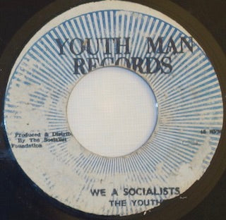 "The Youths ‎– We A Socialist / Socialist Version 7"" - Youth Man"