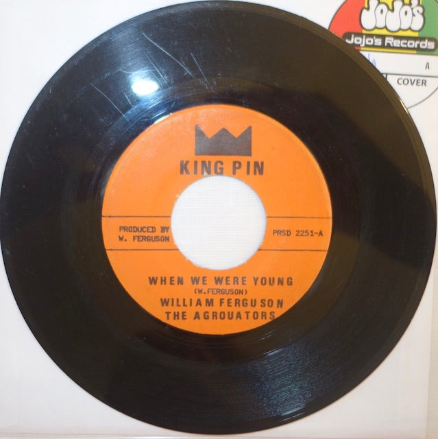 "William Ferguson And The Agrovators ‎– When We Were Young 7"" - King Pin"