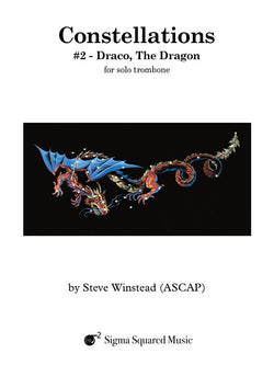 Constellations: #2 - Draco, The Dragon for Solo Trombone