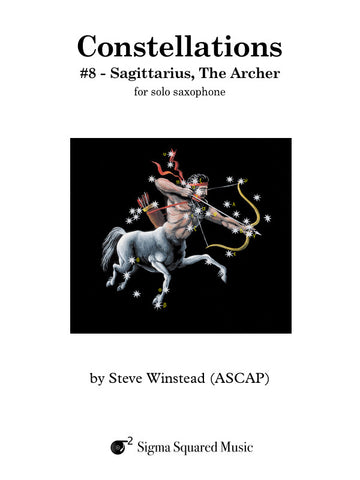 Constellations: #8 - Sagittarius, The Archer for Solo Saxophone