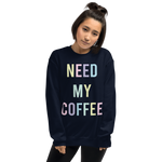 """ Need My Coffee"" Unisex Sweatshirt"