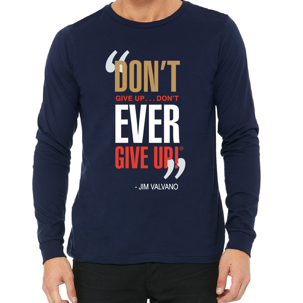 """Don't Ever Give Up"" Long Sleeve Tee"