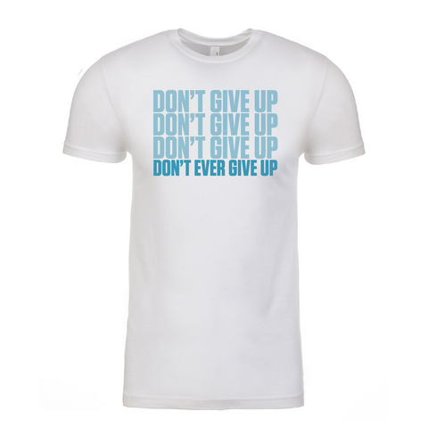 "Men's ""Don't Ever Give Up"" Tee"