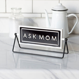 Ask Mom Sign