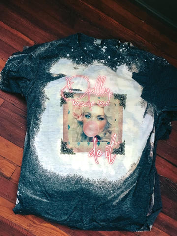 Dolly Made Me Do It Distressed Tee