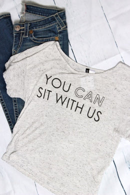 You Can Sit With Us Graphic Top