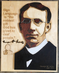 """Woodcut picture of George Veditz with his quote, """"Sign language is 'the noblest gift God has given to Deaf people,"""" wood cut Veditz's personal signature and woodcut of Veditz's name sign"""