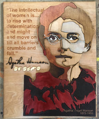 """Woodcut of Agatha Tiegel Hanson with her quote, """"The intellectual of women is... to rise with determination and might and move on till all barriers crumble and fall."""" with woodcut of her personal signature and handshapes """"Agatha"""""""