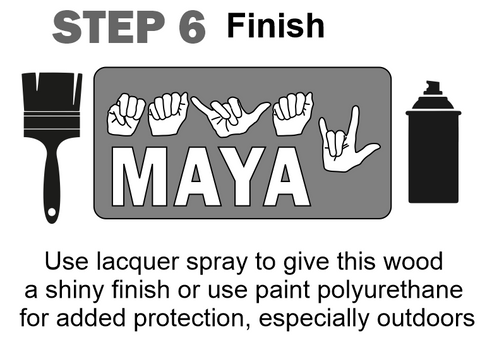 Add protective finish using polyurethane or lacquer spray can as a final step