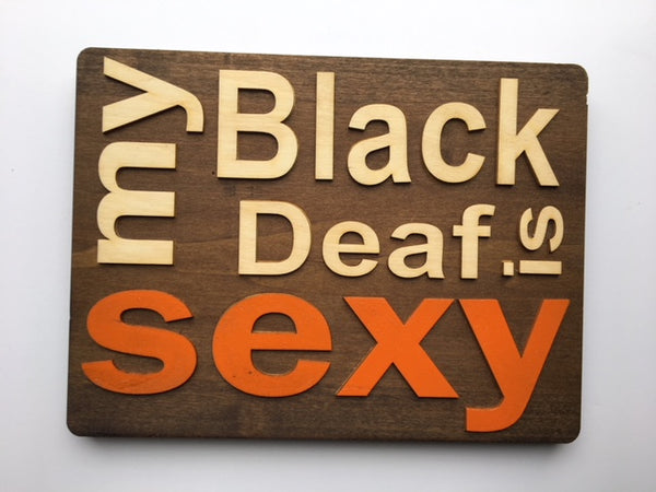My Black Deaf is Sexy