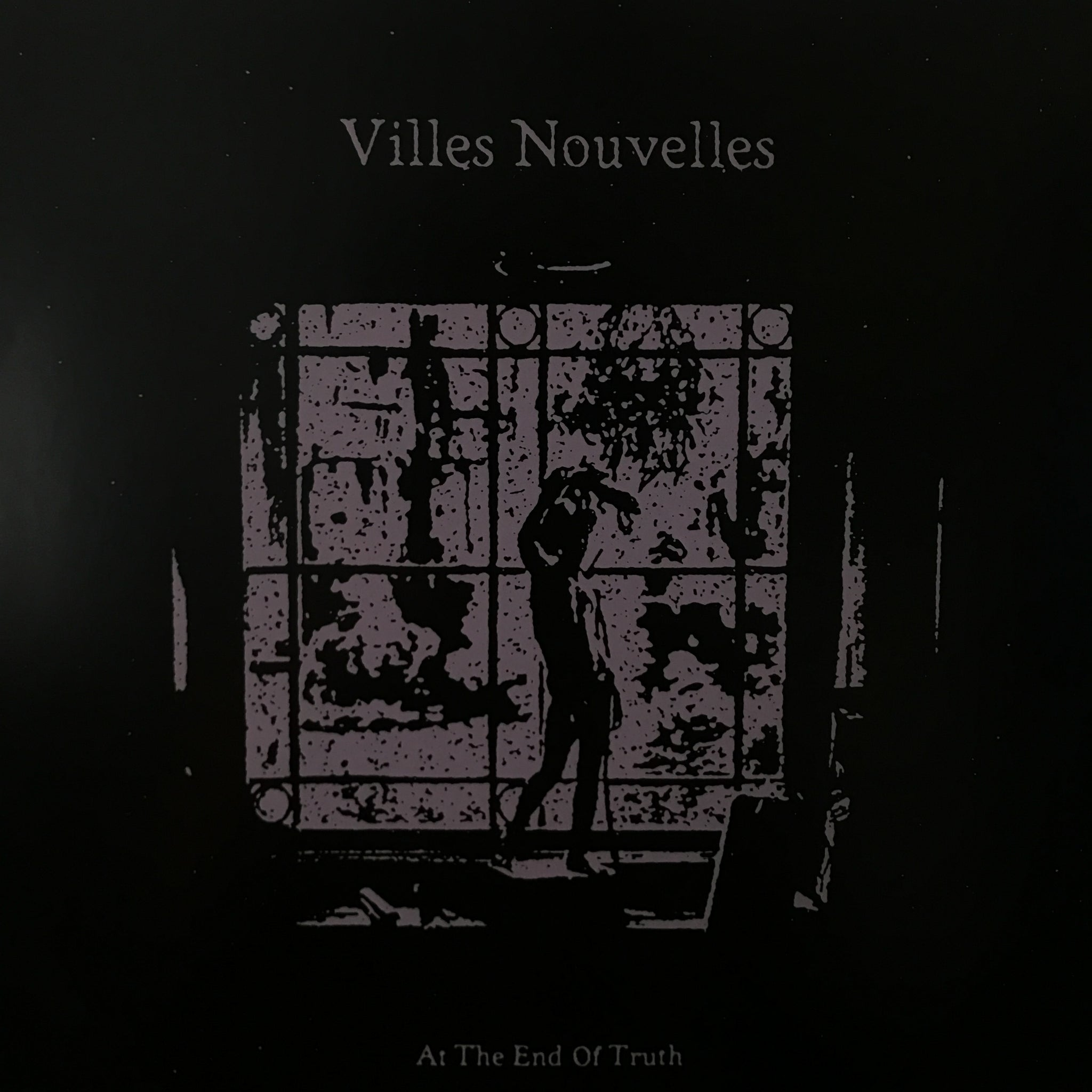 Villes Nouvelles ‎– At The End Of Truth