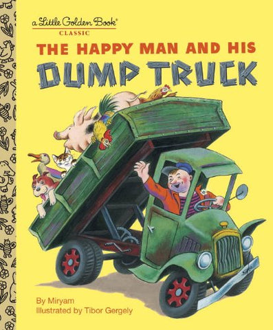 GOLDEN BOOKS - The Happy Man and His Dump Truck