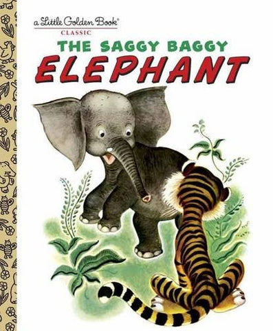 GOLDEN BOOKS - The Saggy Baggy Elephant
