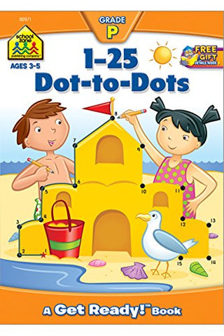 SCHOOL ZONE - 1-25 Dot-to-Dots A Get Ready Book