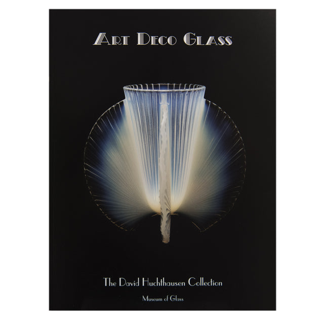 Art Deco Glass: The David Huchthausen Collection Catalog
