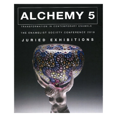ALCHEMY 5: TRANSFORMATION IN CONTEMPORARY ENAMELS