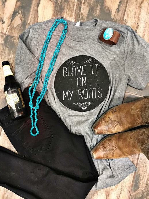 Blame it on my Roots Tee by Texas True Threads Graphic Tees  Texas True Threads - Horse Creek Boutique